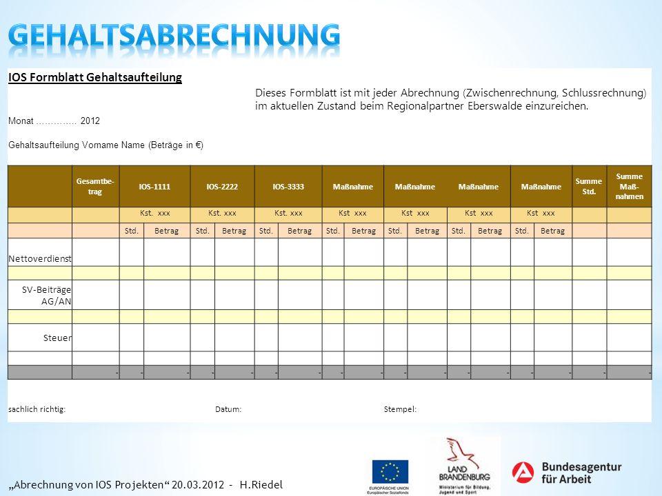 IOS Formblatt Gehaltsaufteilung Dieses Formblatt ist mit jeder Abrechnung (Zwischenrechnung, Schlussrechnung) im aktuellen Zustand beim Regionalpartne