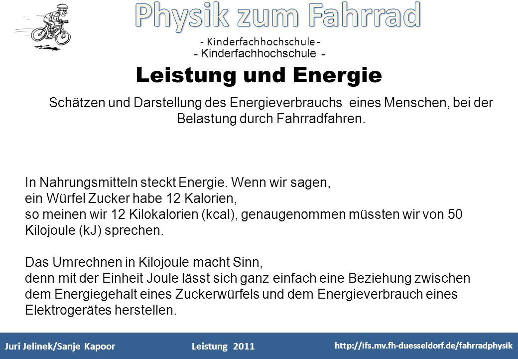 - Kinderfachhochschule - Frank Kameier http://ifs.mv.fh-duesseldorf.de/fahrradphysik 28.02.2011 Das kleine Einmaleins der Größen und Einheiten Kraft * Weg = Arbeit = Energie [N] [m] [Nm] [J] Verbrauch [J]= Leistung [W] * Zeit [s] (kwh werden bezahlt - 2010: Strom 0,23, Gas 0,07 )