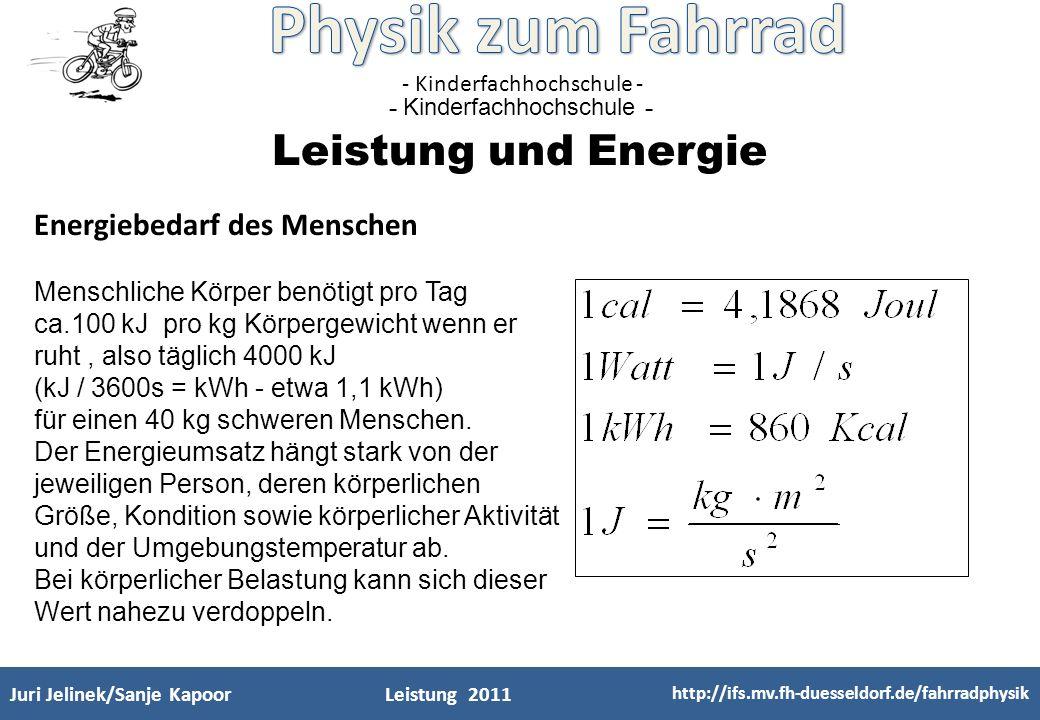 - Kinderfachhochschule - Energiebedarf des Menschen Menschliche Körper benötigt pro Tag ca.100 kJ pro kg Körpergewicht wenn er ruht, also täglich 4000