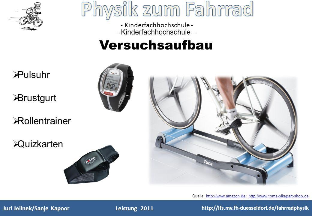 - Kinderfachhochschule - Juri Jelinek/Sanje KapoorLeistung 2011 http://ifs.mv.fh-duesseldorf.de/fahrradphysik Quizkarten Quelle: http://www.kalorio.de http://www.kalorio.de