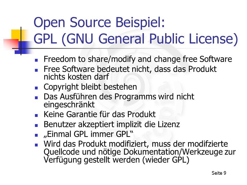 Seite 9 Open Source Beispiel: GPL (GNU General Public License) Freedom to share/modify and change free Software Free Software bedeutet nicht, dass das