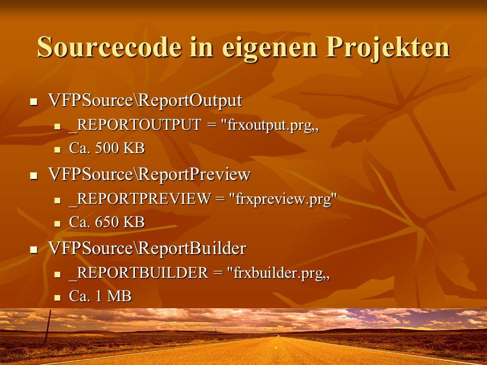 Sourcecode in eigenen Projekten VFPSource\ReportOutput VFPSource\ReportOutput _REPORTOUTPUT =