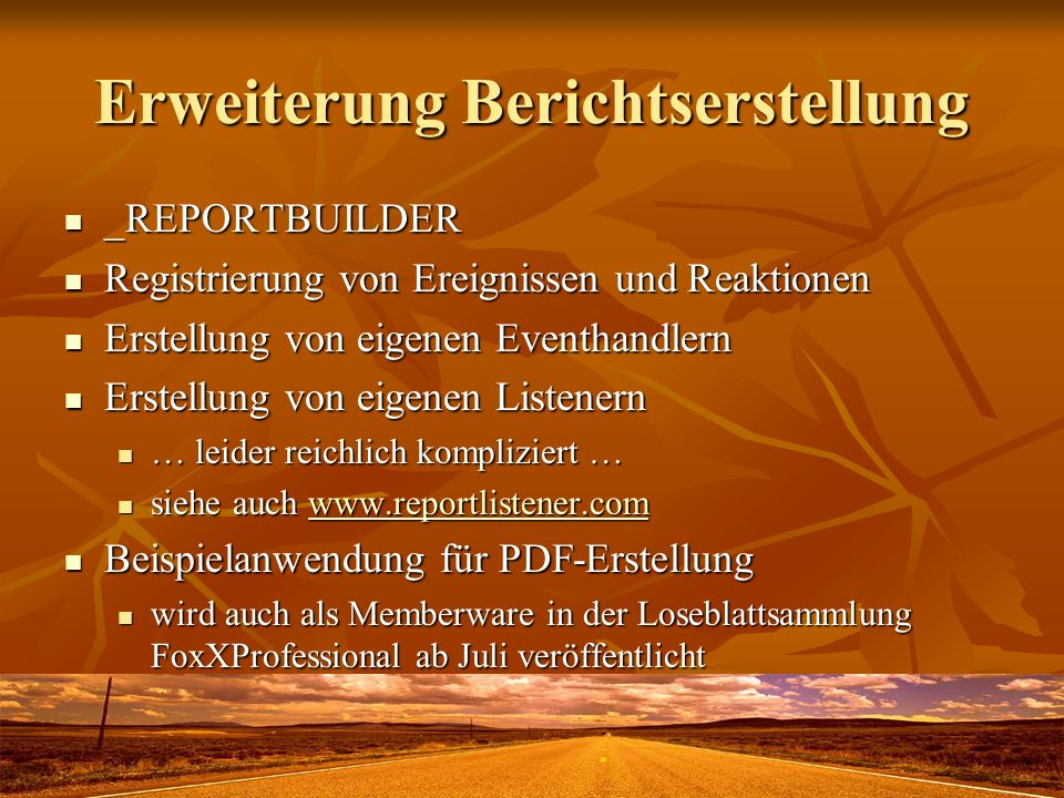 Erweiterung Berichtserstellung _REPORTBUILDER _REPORTBUILDER Registrierung von Ereignissen und Reaktionen Registrierung von Ereignissen und Reaktionen
