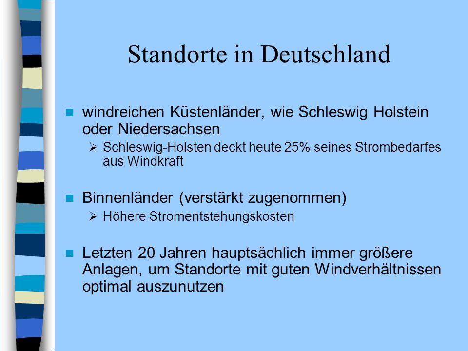 Standorte in Deutschland windreichen Küstenländer, wie Schleswig Holstein oder Niedersachsen Schleswig-Holsten deckt heute 25% seines Strombedarfes au