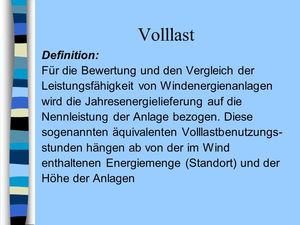 Volllast Definition: Für die Bewertung und den Vergleich der Leistungsfähigkeit von Windenergienanlagen wird die Jahresenergielieferung auf die Nennle