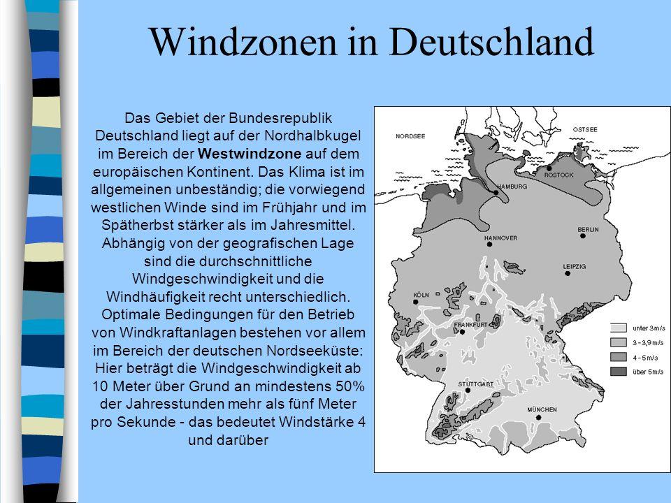 Windzonen in Deutschland Das Gebiet der Bundesrepublik Deutschland liegt auf der Nordhalbkugel im Bereich der Westwindzone auf dem europäischen Kontin