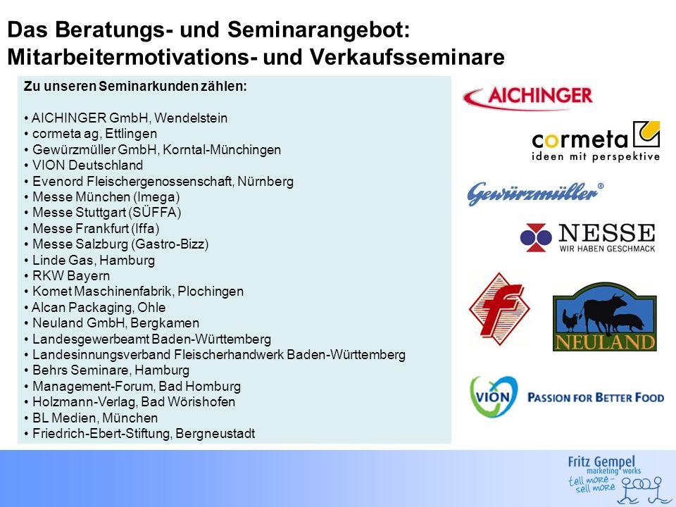 Das Beratungs- und Seminarangebot: Mitarbeitermotivations- und Verkaufsseminare Zu unseren Seminarkunden zählen: AICHINGER GmbH, Wendelstein cormeta a