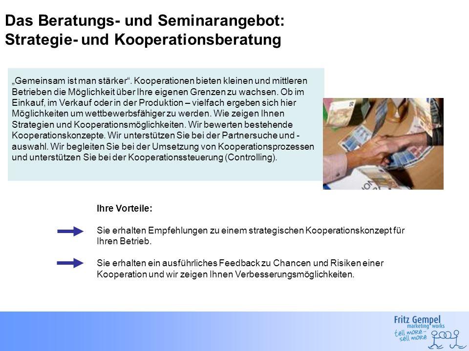 Das Beratungs- und Seminarangebot: Strategie- und Kooperationsberatung Gemeinsam ist man stärker. Kooperationen bieten kleinen und mittleren Betrieben