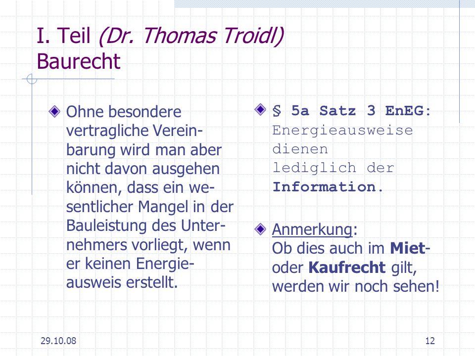 29.10.0812 I. Teil (Dr. Thomas Troidl) Baurecht Ohne besondere vertragliche Verein- barung wird man aber nicht davon ausgehen können, dass ein we- sen