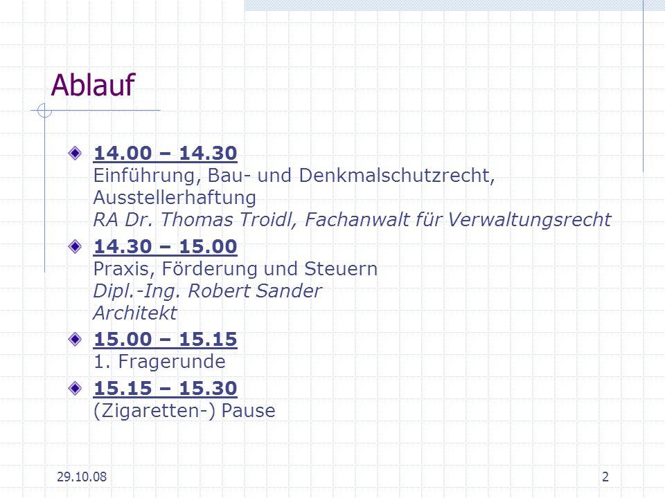 29.10.082 Ablauf 14.00 – 14.30 Einführung, Bau- und Denkmalschutzrecht, Ausstellerhaftung RA Dr. Thomas Troidl, Fachanwalt für Verwaltungsrecht 14.30
