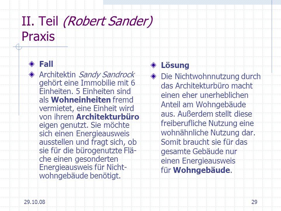 29.10.0829 II. Teil (Robert Sander) Praxis Fall Architektin Sandy Sandrock gehört eine Immobilie mit 6 Einheiten. 5 Einheiten sind als Wohneinheiten f