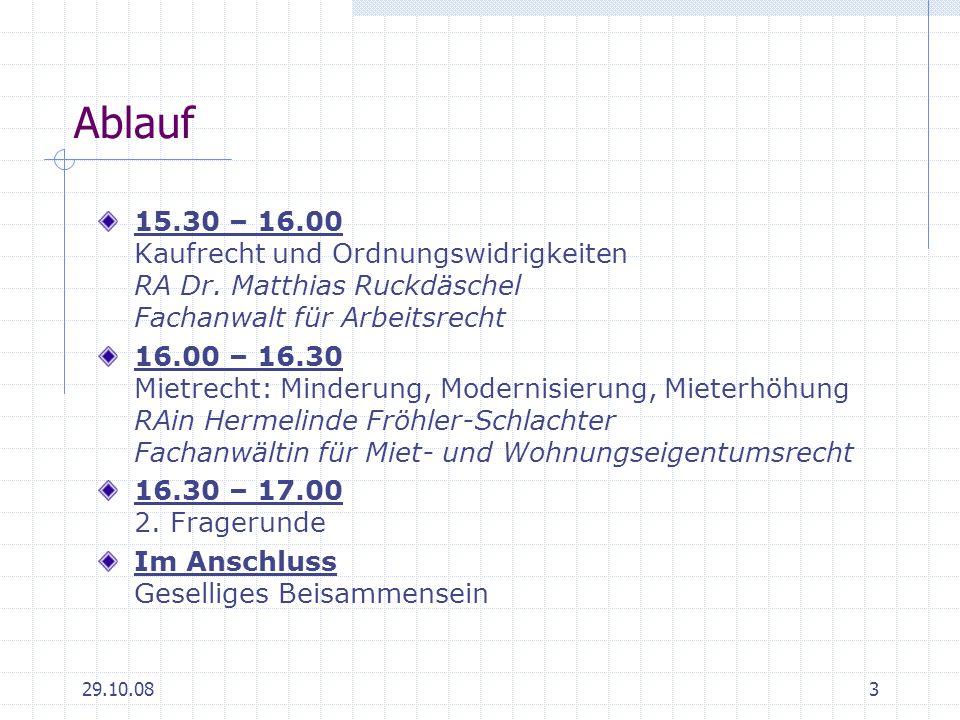 29.10.083 Ablauf 15.30 – 16.00 Kaufrecht und Ordnungswidrigkeiten RA Dr. Matthias Ruckdäschel Fachanwalt für Arbeitsrecht 16.00 – 16.30 Mietrecht: Min