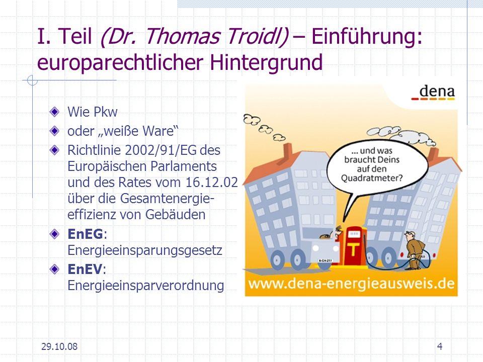 29.10.084 I. Teil (Dr. Thomas Troidl) – Einführung: europarechtlicher Hintergrund Wie Pkw oder weiße Ware Richtlinie 2002/91/EG des Europäischen Parla