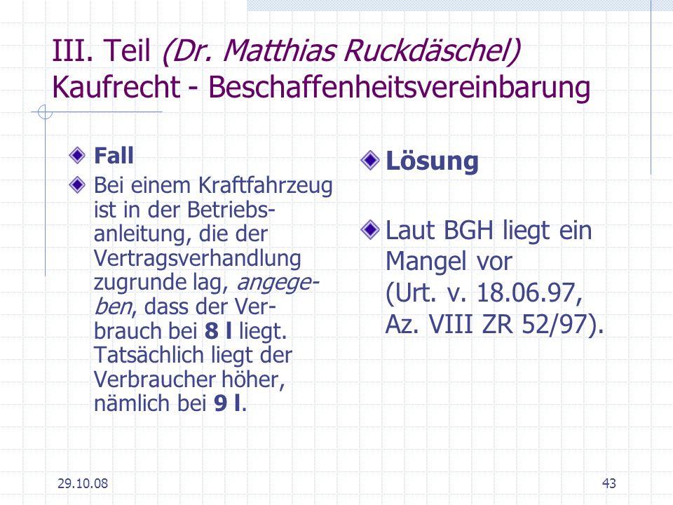 29.10.0843 III. Teil (Dr. Matthias Ruckdäschel) Kaufrecht - Beschaffenheitsvereinbarung Fall Bei einem Kraftfahrzeug ist in der Betriebs- anleitung, d