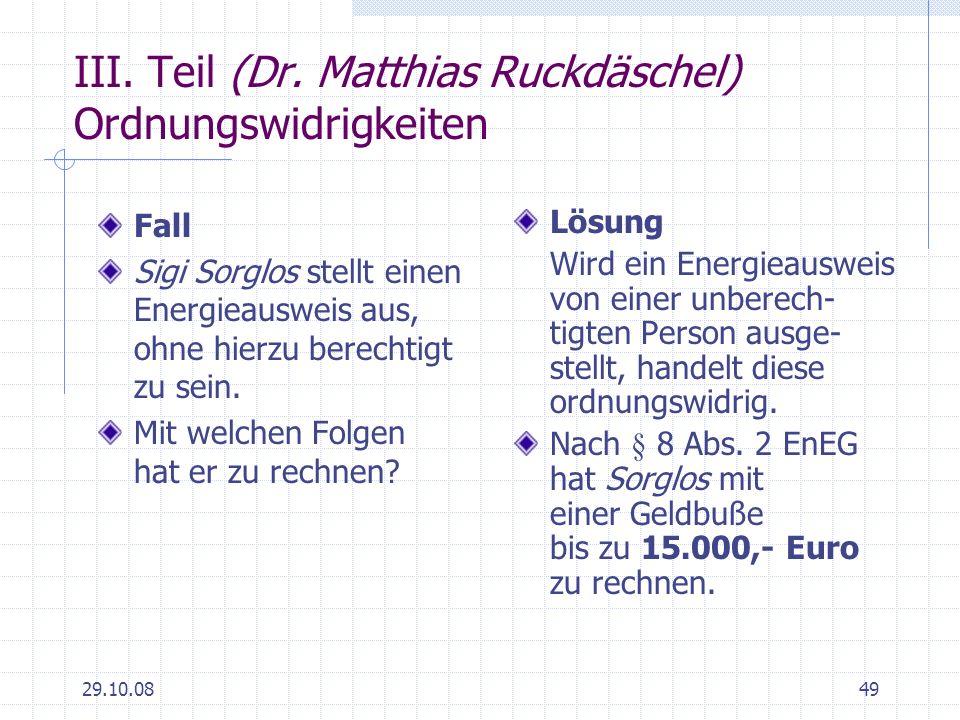 29.10.0849 III. Teil (Dr. Matthias Ruckdäschel) Ordnungswidrigkeiten Fall Sigi Sorglos stellt einen Energieausweis aus, ohne hierzu berechtigt zu sein