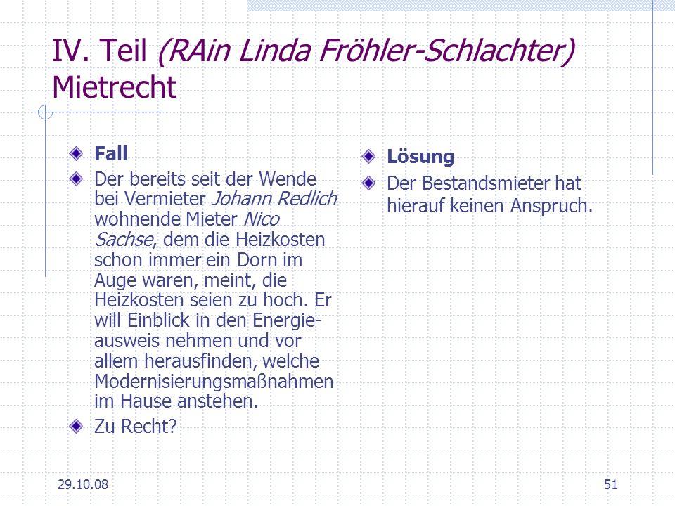 29.10.0851 IV. Teil (RAin Linda Fröhler-Schlachter) Mietrecht Fall Der bereits seit der Wende bei Vermieter Johann Redlich wohnende Mieter Nico Sachse