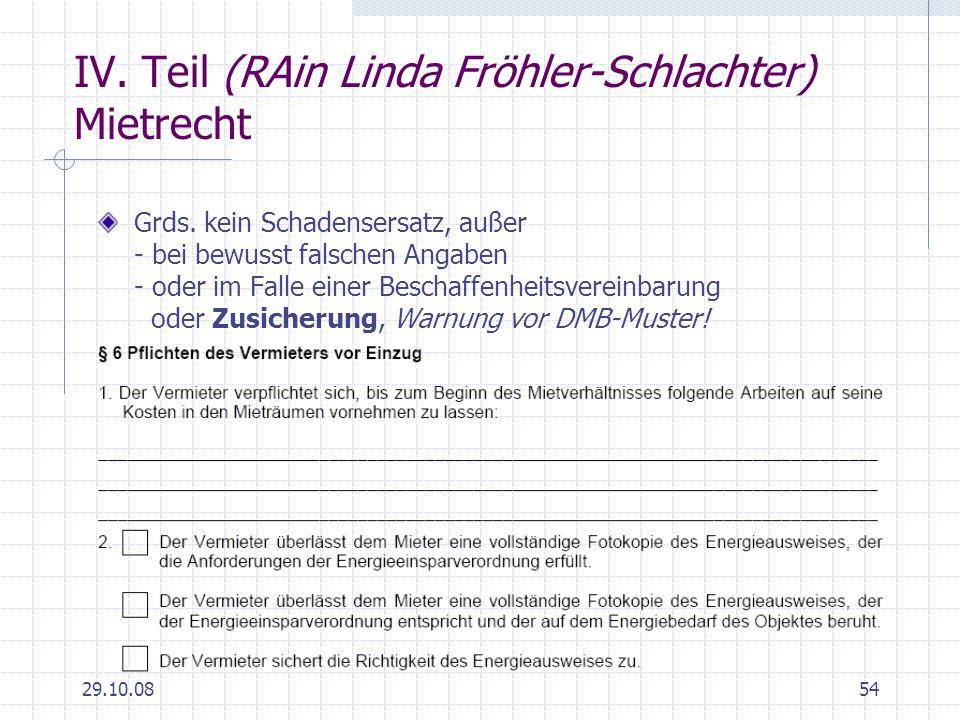 29.10.0854 IV. Teil (RAin Linda Fröhler-Schlachter) Mietrecht Grds. kein Schadensersatz, außer - bei bewusst falschen Angaben - oder im Falle einer Be