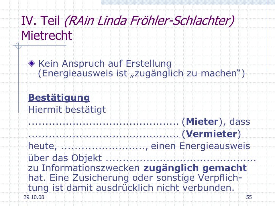 29.10.0855 IV. Teil (RAin Linda Fröhler-Schlachter) Mietrecht Kein Anspruch auf Erstellung (Energieausweis ist zugänglich zu machen) Bestätigung Hierm