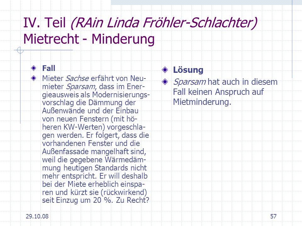 29.10.0857 IV. Teil (RAin Linda Fröhler-Schlachter) Mietrecht - Minderung Fall Mieter Sachse erfährt von Neu- mieter Sparsam, dass im Ener- gieausweis