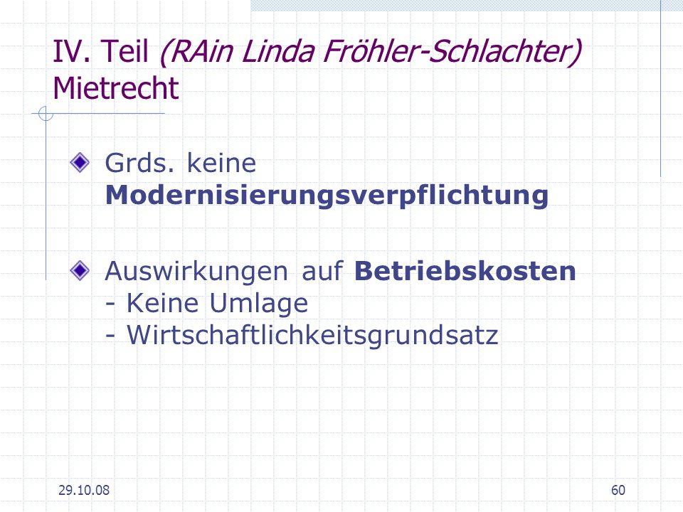 29.10.0860 IV. Teil (RAin Linda Fröhler-Schlachter) Mietrecht Grds. keine Modernisierungsverpflichtung Auswirkungen auf Betriebskosten - Keine Umlage