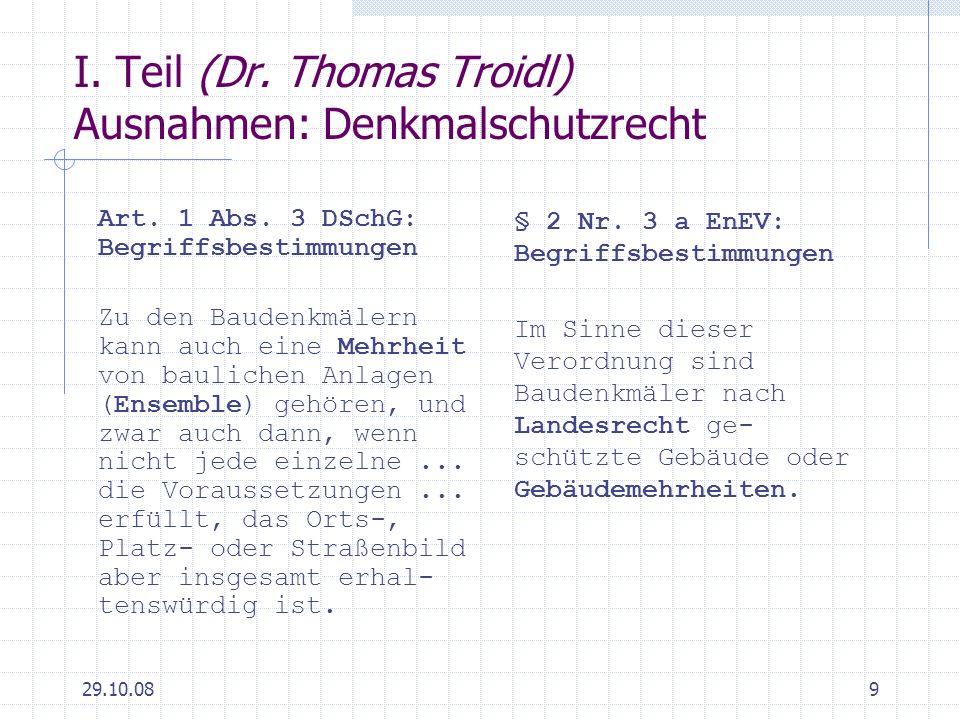 29.10.089 I. Teil (Dr. Thomas Troidl) Ausnahmen: Denkmalschutzrecht Art. 1 Abs. 3 DSchG: Begriffsbestimmungen Zu den Baudenkmälern kann auch eine Mehr