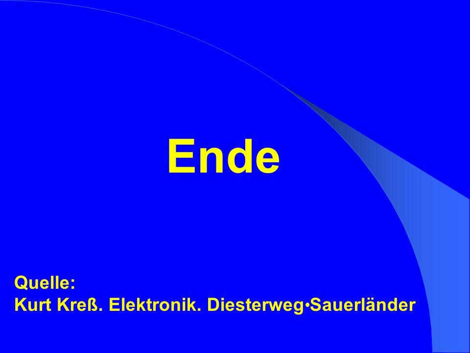 Quelle: Kurt Kreß. Elektronik. Diesterweg Sauerländer Ende