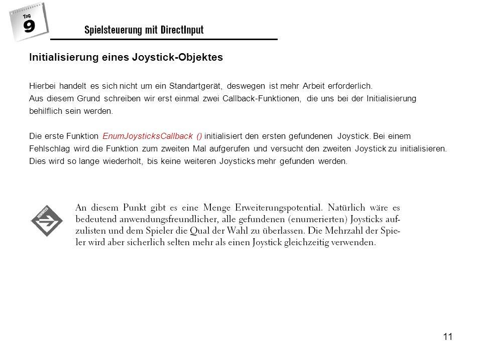 11 Initialisierung eines Joystick-Objektes Hierbei handelt es sich nicht um ein Standartgerät, deswegen ist mehr Arbeit erforderlich.