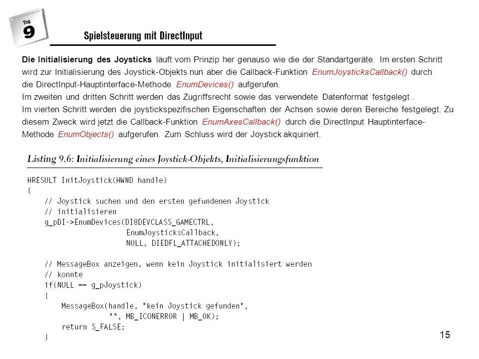 15 Die Initialisierung des Joysticks läuft vom Prinzip her genauso wie die der Standartgeräte.