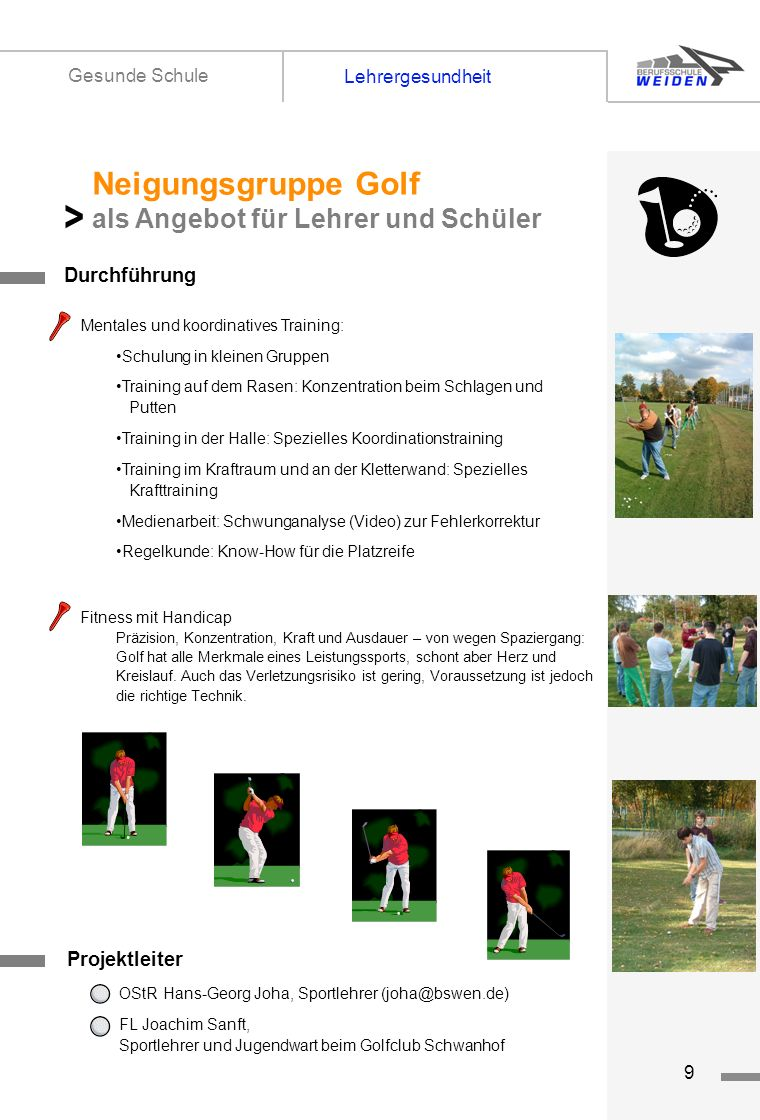 tz9 Durchführung Mentales und koordinatives Training: Schulung in kleinen Gruppen Training auf dem Rasen: Konzentration beim Schlagen und Putten Train