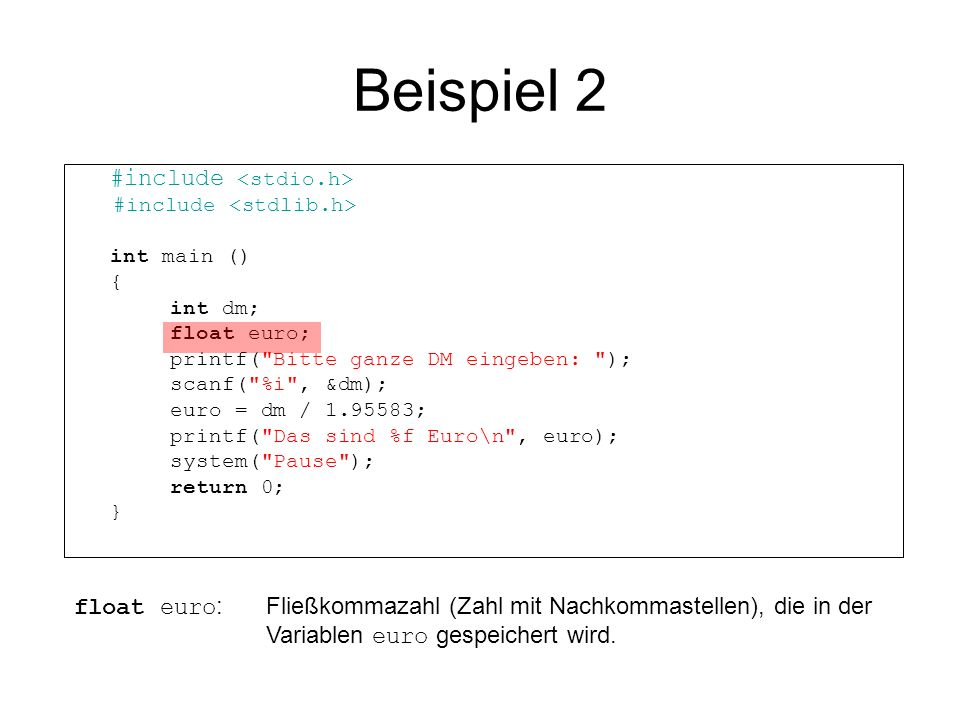 Beispiel 2 #include int main () { int dm; float euro; printf(