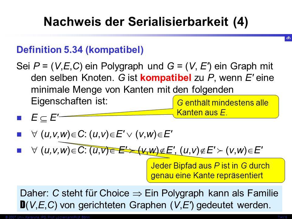 43 © 2007 Univ,Karlsruhe, IPD, Prof. Lockemann/Prof. BöhmTAV 5 Jeder Bipfad aus P ist in G durch genau eine Kante repräsentiert Nachweis der Serialisi