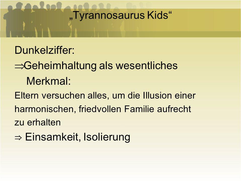 Tyrannosaurus Kids Dunkelziffer: Geheimhaltung als wesentliches Merkmal: Eltern versuchen alles, um die Illusion einer harmonischen, friedvollen Famil
