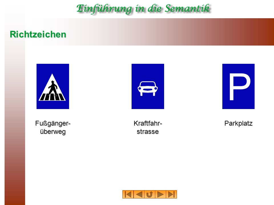 Richtzeichen Fußgänger- überweg Kraftfahr- strasse Parkplatz P