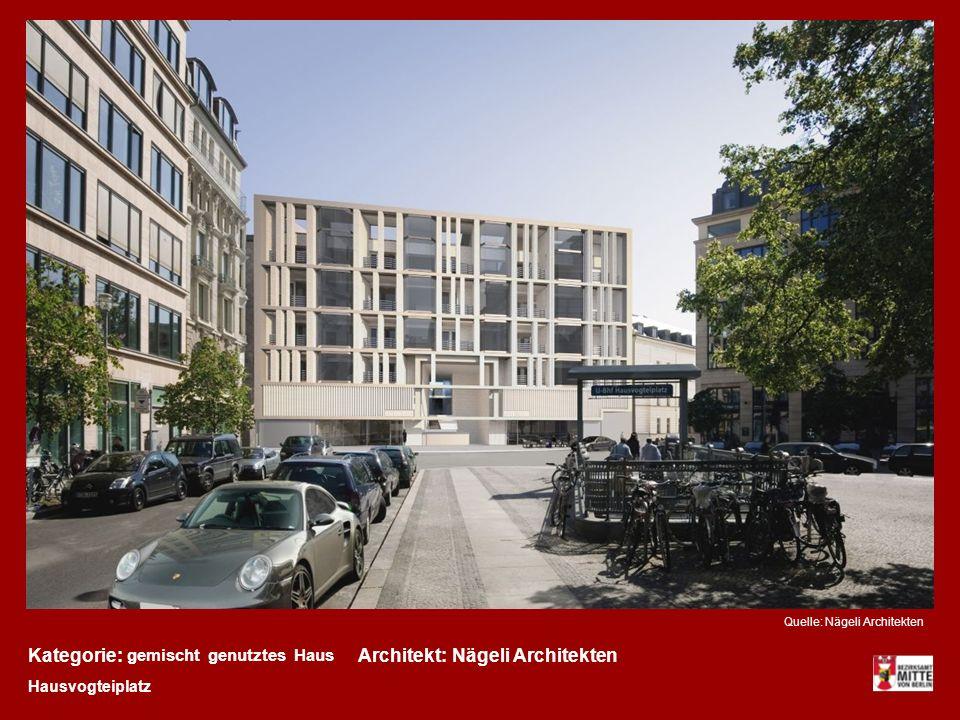 Kategorie:Architekt: gemischt genutztes Haus Nägeli Architekten Hausvogteiplatz Quelle: Nägeli Architekten