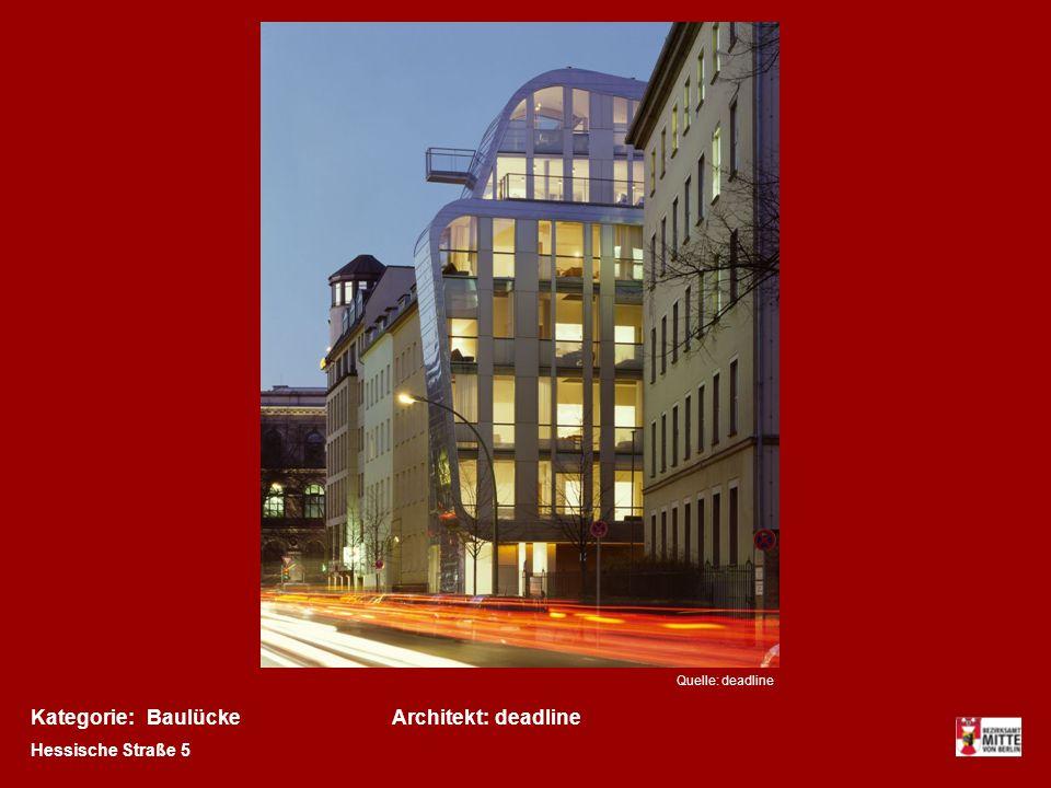 Kategorie:Architekt:Baulückedeadline Hessische Straße 5 Quelle: deadline