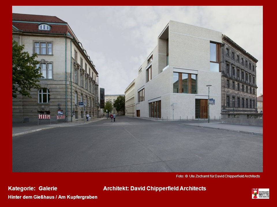 Kategorie:Architekt:GalerieDavid Chipperfield Architects Hinter dem Gießhaus / Am Kupfergraben Foto: © Ute Zscharnt für David Chipperfield Architects