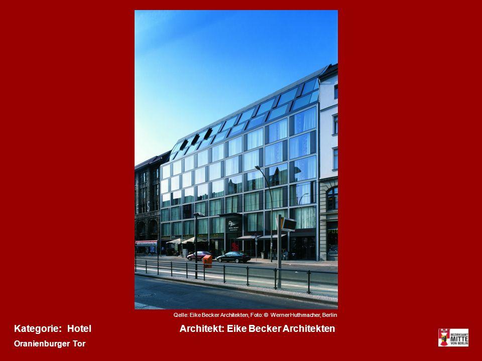 Kategorie:Architekt:Hotel Oranienburger Tor Qelle: Eike Becker Architekten, Foto: © Werner Huthmacher, Berlin Eike Becker Architekten