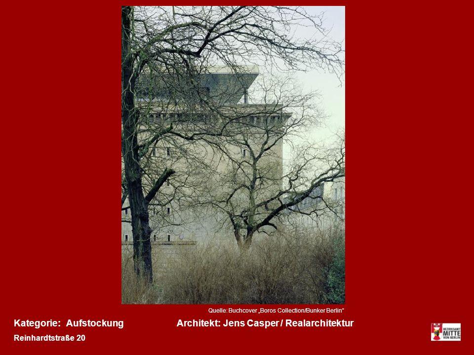 Kategorie:Architekt:AufstockungJens Casper / Realarchitektur Reinhardtstraße 20 Quelle: Buchcover Boros Collection/Bunker Berlin