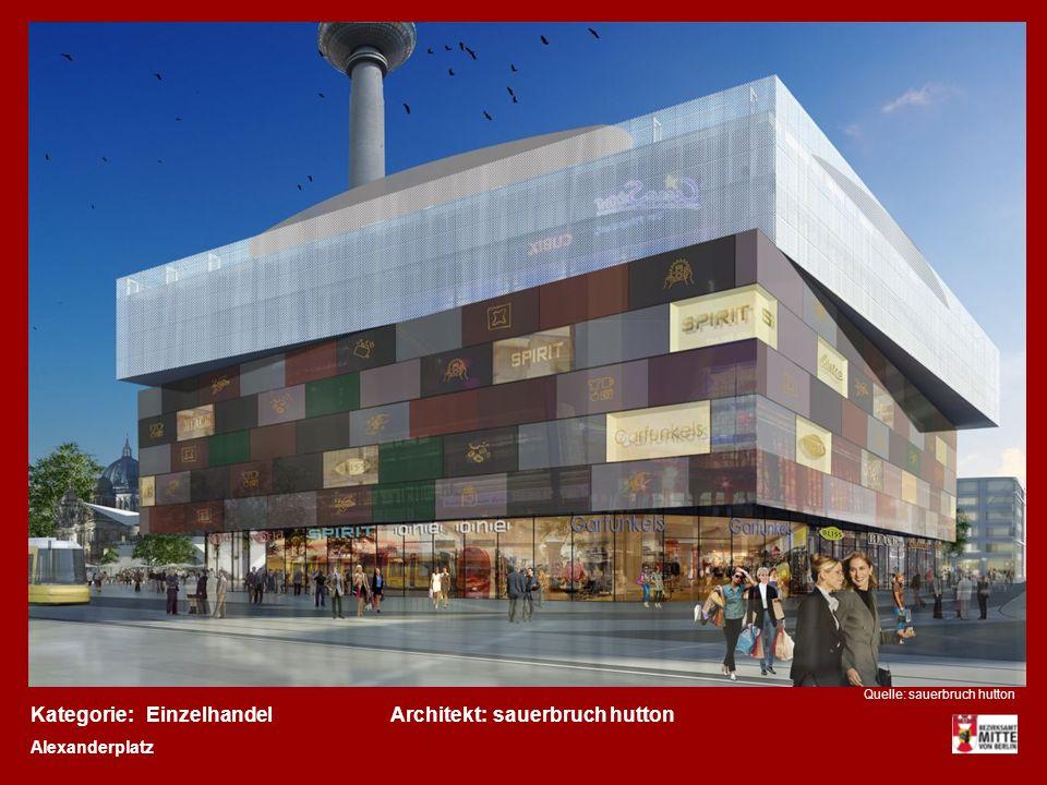 Kategorie:Architekt:Einzelhandelsauerbruch hutton Alexanderplatz Quelle: sauerbruch hutton