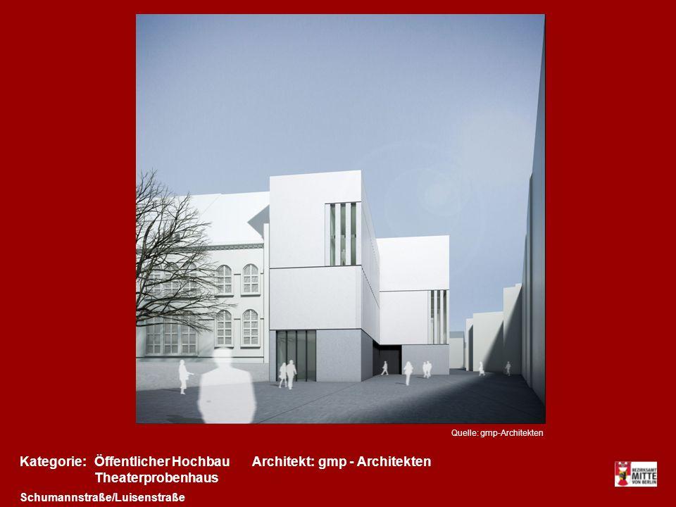 Kategorie:Architekt:Öffentlicher Hochbaugmp - Architekten Schumannstraße/Luisenstraße Theaterprobenhaus Quelle: gmp-Architekten