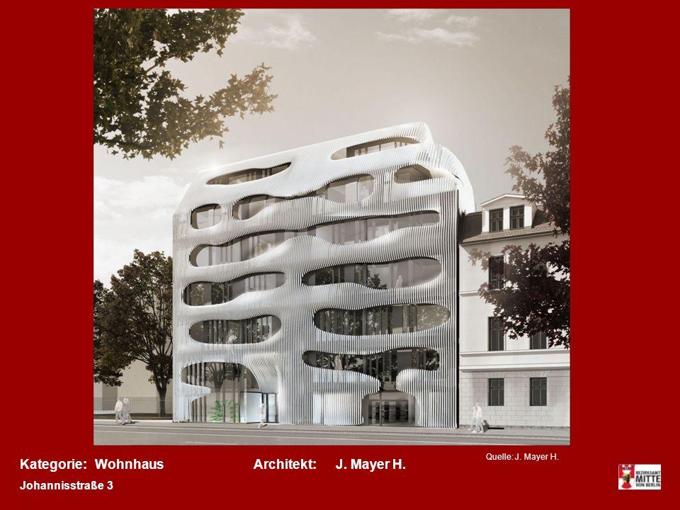 Kategorie:Architekt:WohnhausJ. Mayer H. Johannisstraße 3 Quelle: J. Mayer H.