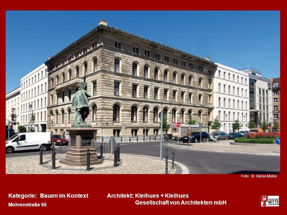 Kategorie:Architekt:Bauen im KontextKleihues + Kleihues Gesellschaft von Architekten mbH Mohrenstraße 65 Foto: © Stefan Müller