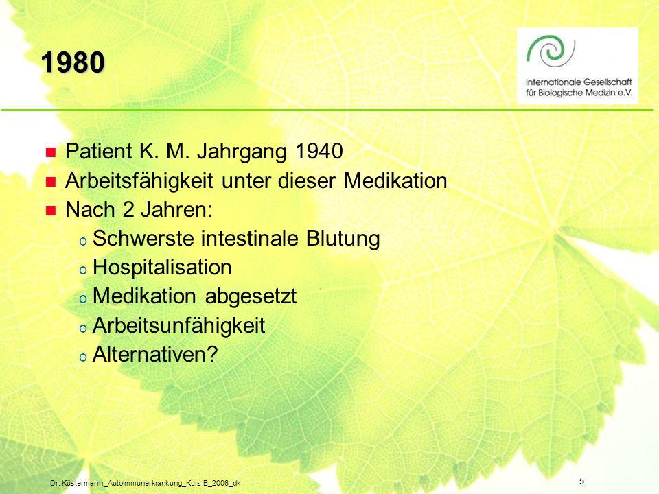 5 Dr. Küstermann_Autoimmunerkrankung_Kurs-B_2006_dk n Patient K. M. Jahrgang 1940 n Arbeitsfähigkeit unter dieser Medikation n Nach 2 Jahren: o Schwer
