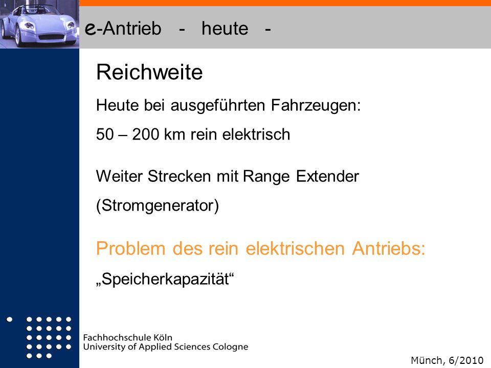 e -Antrieb - heute - Reichweite Heute bei ausgeführten Fahrzeugen: 50 – 200 km rein elektrisch Weiter Strecken mit Range Extender (Stromgenerator) Pro