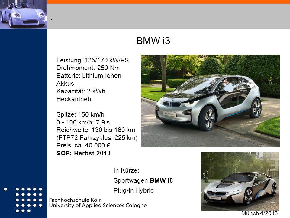 . Leistung: 125/170 kW/PS Drehmoment: 250 Nm Batterie: Lithium-Ionen- Akkus Kapazität: ? kWh Heckantrieb Spitze: 150 km/h 0 - 100 km/h: 7,9 s Reichwei