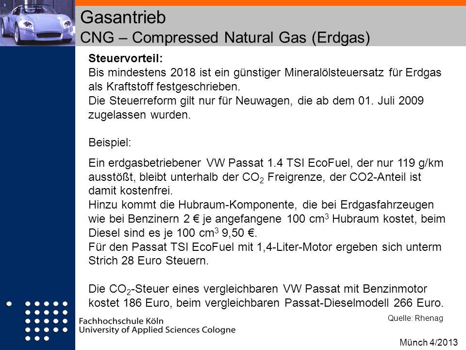 Gasantrieb CNG – Compressed Natural Gas (Erdgas) Steuervorteil: Bis mindestens 2018 ist ein günstiger Mineralölsteuersatz für Erdgas als Kraftstoff fe