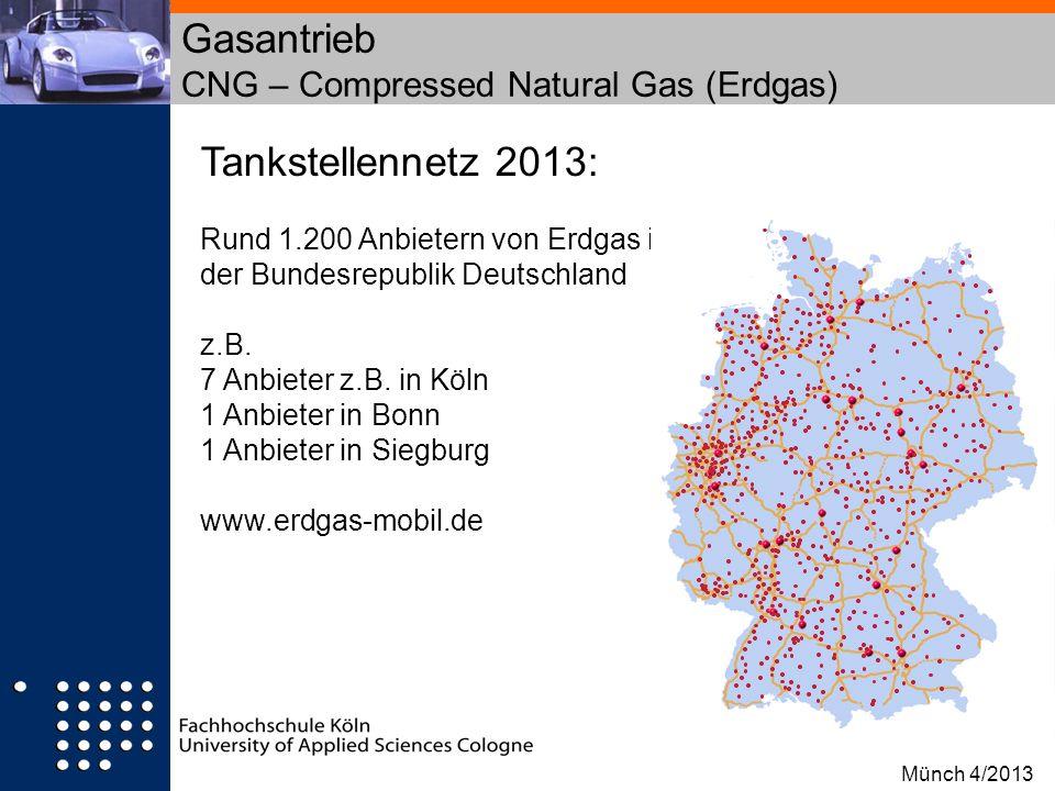 Tankstellennetz 2013: Rund 1.200 Anbietern von Erdgas in der Bundesrepublik Deutschland z.B. 7 Anbieter z.B. in Köln 1 Anbieter in Bonn 1 Anbieter in