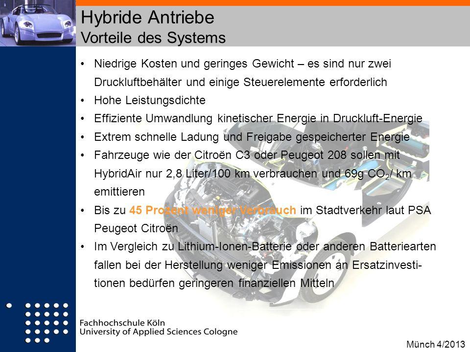Hybride Antriebe Vorteile des Systems Münch 4/2013 Niedrige Kosten und geringes Gewicht – es sind nur zwei Druckluftbehälter und einige Steuerelemente