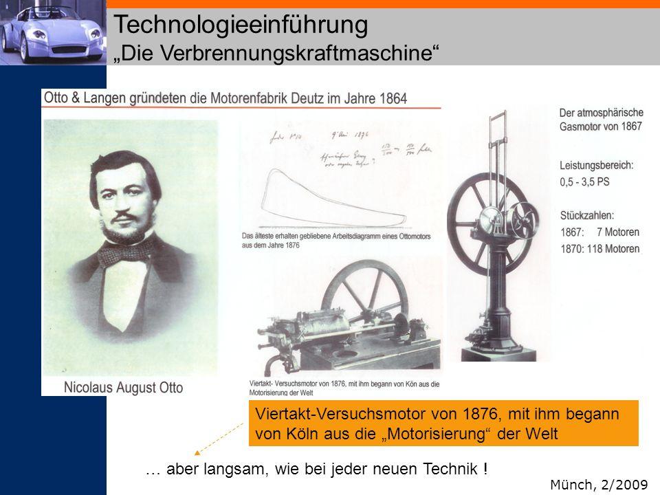 Technologieeinführung Die Verbrennungskraftmaschine Viertakt-Versuchsmotor von 1876, mit ihm begann von Köln aus die Motorisierung der Welt Münch, 2/2