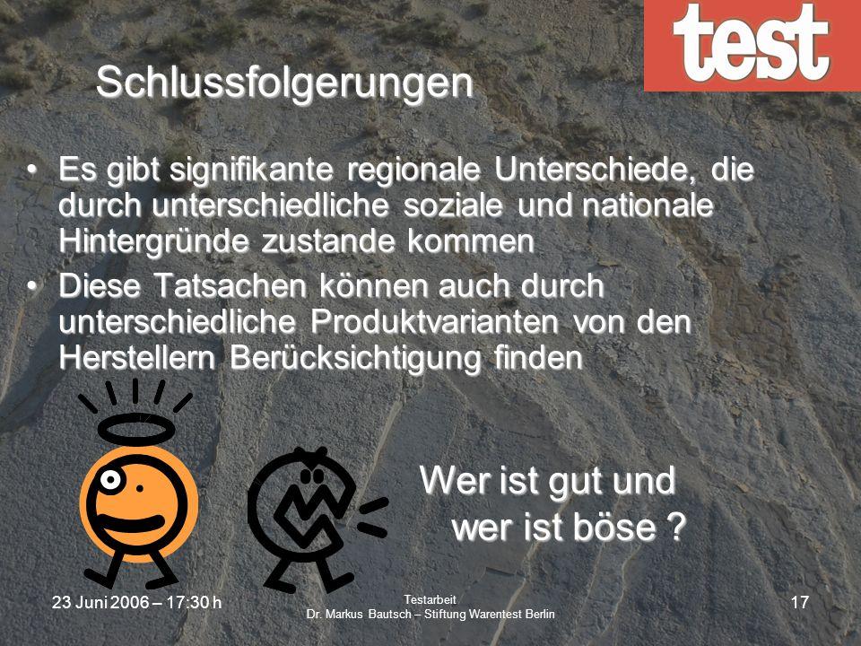 23 Juni 2006 – 17:30 h Testarbeit Dr. Markus Bautsch – Stiftung Warentest Berlin 16 Türkis Japaner benutzen aoi ( ), das eigentlich azurblau (also dun